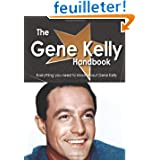 The Gene Kelly Handbook - Everything You Need to Know About Gene Kelly