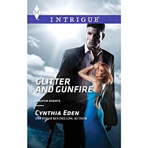 Glitter and Gunfire: Shadow Agents, Book 4 | [Cynthia Eden]