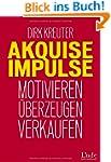 Akquise-Impulse: Motivieren - �berzeu...