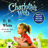 Charlotte's Web (       UNABRIDGED) by E.B. White Narrated by E.B. White, George Plimpton