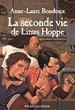 La Seconde vie de Linus Hoppe (French Edition) (274700483X) by Bondoux, Anne-Laure