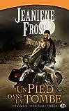 Un pied dans la tombe tome 2 par Jeaniene Frost