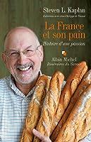 La France et son pain - Histoire d'une passion