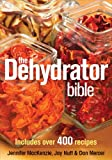 img - for The Dehydrator Bible: Includes over 400 Recipes book / textbook / text book