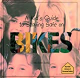 img - for A Kid's Guide to Staying Safe on Bikes (The Kids' Library of Personal Safety) book / textbook / text book