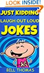 Just Kidding : Laugh Out Loud Jokes F...