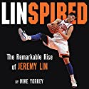 Linspired: The Remarkable Rise of Jeremy Lin Audiobook by Mike Yorkey Narrated by Scott Brick