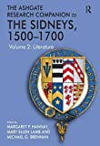 img - for The Ashgate Research Companion to The Sidneys, 1500-1700: Volume 2: Literature (Ashgate Researc Companion) book / textbook / text book