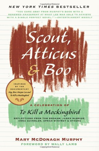 Scout, Atticus, and Boo: A Celebration of To Kill a Mockingbird (P.S.)