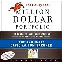 The Motley Fool Million Dollar Portfolio (       UNABRIDGED) by David Gardner, Tom Gardner Narrated by David Gardner, Tom Gardner