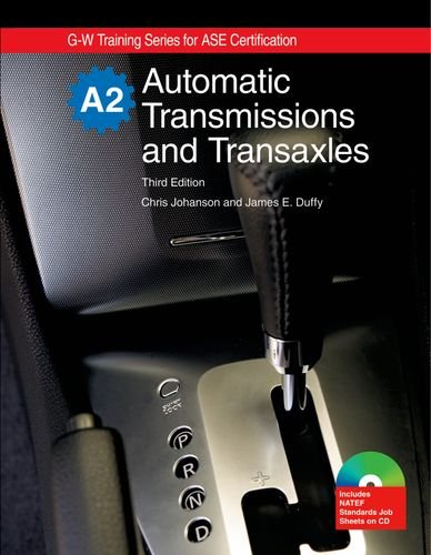 Automatic Transmissions and Transaxles: A2 (G-W Training for Ase Certification) (G-W Training Series for ASE Certification)