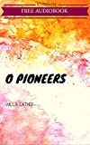 Image of O Pioneers: By Willa Cather  : Illustrated & Unabridged (Free Bonus Audiobook)