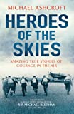 Michael Ashcroft Heroes of the Skies