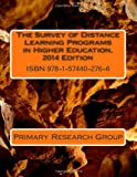 Primary Research Group The Survey of Distance Learning Programs in Higher Education, 2014 Edition