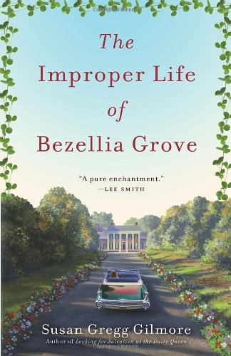 the-improper-life-of-bezellia-grove-a-novel