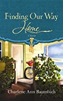 Finding Our Way Home (Thorndike Christian Fiction)