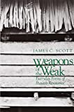 Weapons of the Weak: Everyday Forms of Peasant Resistance (0300036418) by Scott, James C.