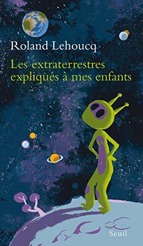 les extraterrestres expliqués à mes enfants