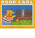 POOR CARL (NANCY'S NEIGHBORHOOD) BY (Author)Carlson, Nancy[Paperback]Jan-2012