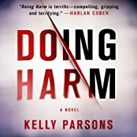 Doing Harm (       UNABRIDGED) by Kelly Parsons Narrated by Robert Petkoff
