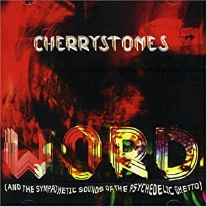Cherrystones: Word (And the Sympathetic Sounds of the Psychedelic Ghetto)
