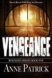 Vengeance (Wounded Heroes Book 5)