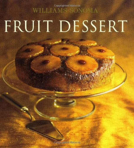 Williams-Sonoma Collection: Fruit Dessert