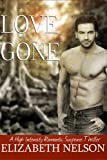 Love Gone (A High Intensity Romantic Suspense Thriller)