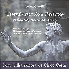 Caminho das Pedras Audiobook by Leona Cavalli, Ana Vitória Vieira Monteiro Narrated by Leona Cavalli