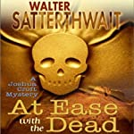 At Ease with the Dead: A Joshua Croft Mystery, Book 2 (       UNABRIDGED) by Walter Satterthwait Narrated by Traber Burns