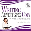 Writing Advertising Copy: How to Write Copy that Boosts Response Rates and Gets Results (       UNABRIDGED) by Pamela Brooks