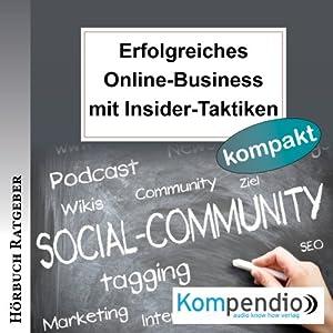 Erfolgreiches Online-Business mit Insider-Taktiken Hörbuch
