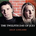 The Twelfth Day of July: Kevin and Sadie, Book 1 Audiobook by Joan Lingard Narrated by Gerard Murphy