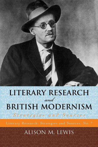Literary Research And British Modernism: Strategies And Sources (Literary Research: Strategies And Sources)