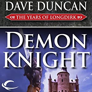 Demon Knight: The Years of Longdirk, Book 3 | [Dave Duncan]