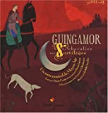 Guingamor : Le chevalier aux sortil�ges (1CD audio)