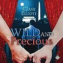 Wild and Precious Audiobook by CJane Elliott Narrated by K.C. Kelly