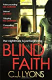 C. J. Lyons Blind Faith (Caitlyn Tierney Trilogy)
