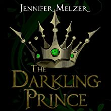 The Darkling Prince: Into the Green Audiobook by Jennifer Melzer Narrated by  New Fiction Writers