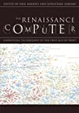 The Renaissance Computer: Knowledge Technology in the First Age of Print: From the Book to the Web