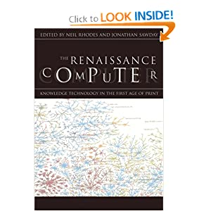 The Renaissance Computer: Knowledge Technology in the First Age of Print Jonathan Sawday and Neil Rhodes