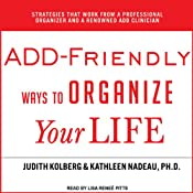 ADD-Friendly Ways to Organize Your Life | [Kathleen Nadeau, Judith Kolberg]
