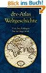 dtv-Atlas Weltgeschichte: Von den Anf...