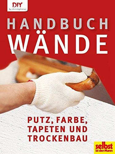 handbuch-wande-putz-farbe-tapeten-und-trockenbau-diy-by-christophorus