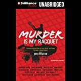 img - for Murder Is My Racquet: Fourteen Original Tales of Love, Death, and Tennis by Today's Great Writers book / textbook / text book