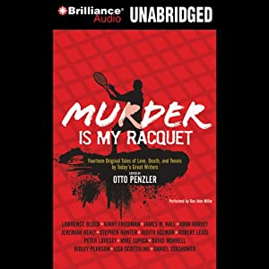 Murder Is My Racquet: Fourteen Original Tales of Love, Death, and Tennis by Today's Great Writers | [Otto Penzler (editor), Lawrence Block, Kinky Friedman, James W. Hall, John Harvey, Jeremiah Healy, Stephen Hunter, Judith Kelman, Robert Leuci, Peter Lovesey]
