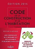 Code de la construction et de l'habitation 2015, commenté - 22e éd.