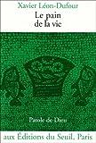 echange, troc Xavier Léon-Dufour - Le pain de la vie