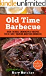 Old Time Barbecue: Over 100 Real Smok...