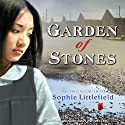 Garden of Stones (       UNABRIDGED) by Sophie Littlefield Narrated by Emily Woo Zeller